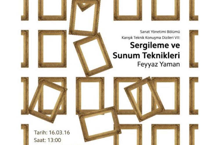 Sanat Yönetimi Karışık Teknik Konuşma Dizileri : Feyyaz YAMAN